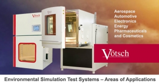 Vötsch, environmental simulation test systems, applications
